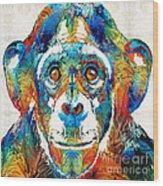 Colorful Chimp Art - Monkey Business - By Sharon Cummings Wood Print
