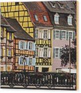 Colorful Homes Of La Petite Venise In Colmar France Wood Print