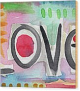 Colorful Love- Painting Wood Print by Linda Woods