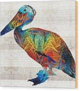 Colorful Pelican Art By Sharon Cummings Wood Print