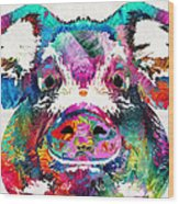 Colorful Pig Art - Squeal Appeal - By Sharon Cummings Wood Print