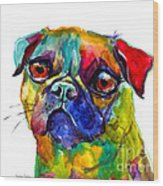 Colorful Pug Dog Painting  Wood Print