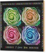 Colorful Rose Spirals With Love Wood Print