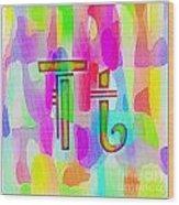 Colorful Texturized Alphabet Tt Wood Print