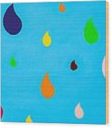 Colourful Rain- Part 2 Raindrops Wood Print