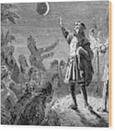 Columbus And The Lunar Eclipse, 1504 Wood Print