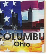 Columbus Oh Patriotic Large Cityscape Wood Print
