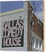 Comedy House In Deep Ellum Wood Print