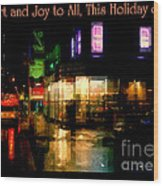 Comfort And Joy To All This Holiday Season - Corner In The Rain - Holiday And Christmas Card Wood Print