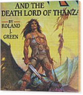 Conan And The Death Lord Of Thanza 1997 Wood Print