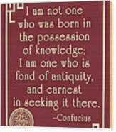 Confucius Fond Of Antiquity Quote Wood Print