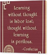 Confucius On Critical Thinking Wood Print