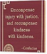 Confucius On Kindness Wood Print