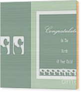 Congratulations On The Birth Of Your Child Wood Print