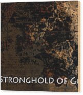Connor - Stronghold Of God Wood Print
