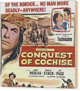 Conquest Of Cochise, Us Poster, Top Wood Print