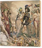 Conquest Of Mexico Hernando Cortes Destroying His Fleet At Vera Cruz Wood Print