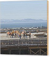 Construction Continues On The Last Few Feet Of The New Oakland Bay Bridge Wood Print