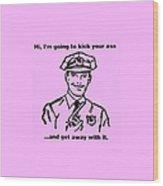 Cop Kicking Ass In Pink Wood Print