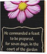 Cosmos Flower With Bible Quote From Esther Wood Print