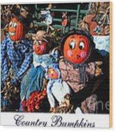 Country Bumpkins Wood Print