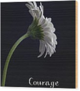 Courage Wood Print