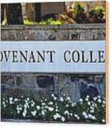 Covenant College Sign Wood Print