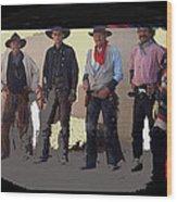 Cowboy Re-enactors O.k. Corral Tombstone Arizona 2004-2013 Wood Print