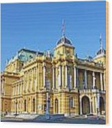Croatian National Theater In Zagreb Wood Print