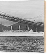 Cruise Ship Under Sf Bridge Wood Print