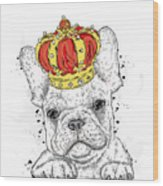 Cute Puppy Wearing A Crown. French Wood Print