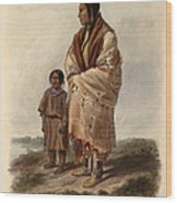 Dacota Woman And Assiniboin Girl Wood Print