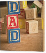 Dad - Alphabet Blocks Fathers Day Wood Print