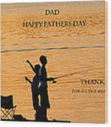 Dad Happy Father's Day Wood Print