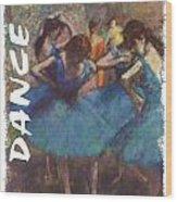 Dance By Degas Wood Print