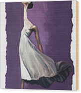 Dance For Him Wood Print