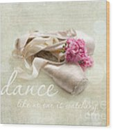 Dance Like No One Is Watching Wood Print by Sylvia Cook