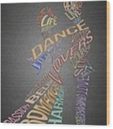 Dance Lovers Silhouettes Typography Wood Print