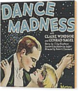 Dance Madness, From Left Conrad Nagel Wood Print