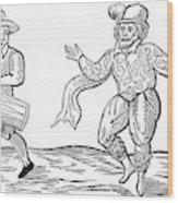 Dance The Morris, 1600 Wood Print