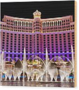 Dancing Waters - Bellagio Hotel And Casino At Night Wood Print