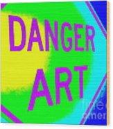 Danger Art Wood Print