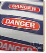 Danger Wood Print by Olivier Le Queinec