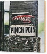 Danger Pinch Point Wood Print