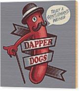 Dapperdogs Wood Print