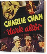 Dark Alibi, Top Left Sidney Toler Wood Print