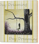 Day Dreaming In Yellow By Shawna Erback Wood Print by Shawna Erback