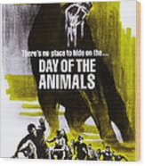 Day Of The Animals. Aka Something Out Wood Print