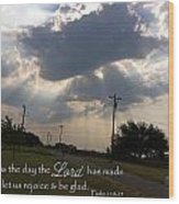 Day The Lord Made Psalm 118 Wood Print