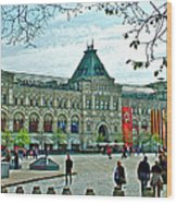 Daytime View Of Gum-former State Department Store-in Red Square In Moscow-russia Wood Print